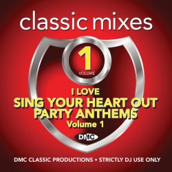 """DMC Classic Mixes - I Love """"Sing Your Heart Out"""" Party Anthems"""