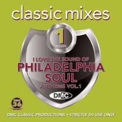 CLASSIC MIXES – I LOVE THE SOUND OF PHILADELPHIA SOUL ANTHEMS