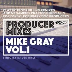 DMC PRODUCER MIXES 2 – MIKE GRAY Vol 1