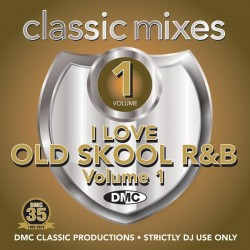 Classic Mixes – I Love Old Skool R&B Volume 1