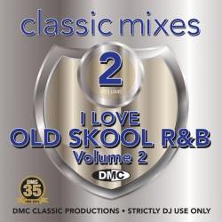 Classic Mixes – I Love Old Skool R&B - Vol2