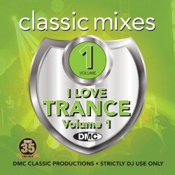 Classic Mixes – I LOVE TRANCE ANTHEMSke Vol. 1- New release