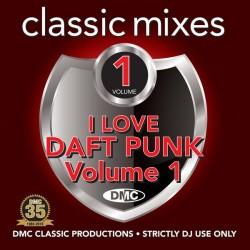 Classic Mixes – I Love Daft Punk - July 2018LLING STONESke Vol. 1- New release